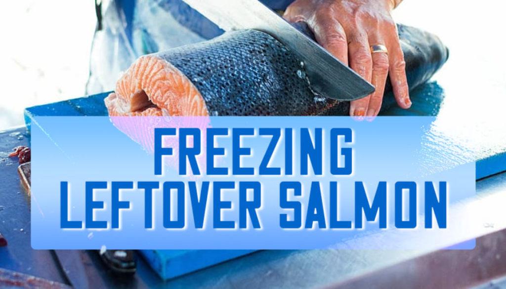 freezing leftover salmon